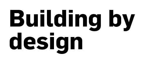Building by design